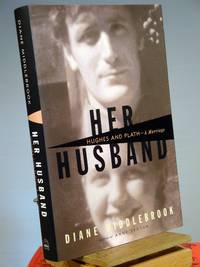 Her Husband: Hughes and Plath, a Marriage
