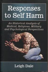 Responses to Self Harm: An Historical Analysis of Medical, Religious, Military and Psychological...