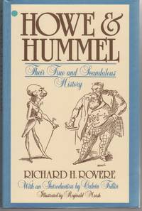 HOWE AND HUMMEL: THEIR TRUE AND SCANDALOUS HISTORY. Introduction by Calvin  Trillin