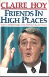 Friends in High Places Politics and Patronage in the Mulroney Government