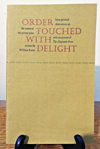 ORDER TOUCHED WITH DELIGHT. Some personal observations on the nature of the private press with an account of The Aliquando Press written by William Rueter.
