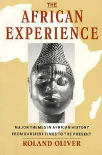 African Experience : Major Themes in African History from Earliest Times to the Present