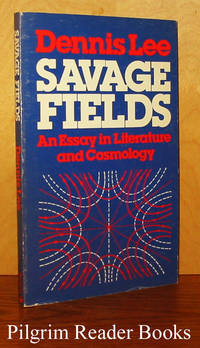 Savage Fields, An Essay in Literature and Cosmology