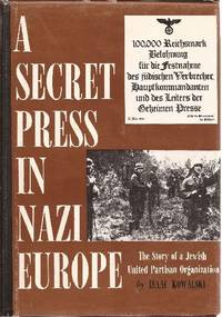 A Secret Press in Nazi Europe The Story of a Jewish United Partisan Organization