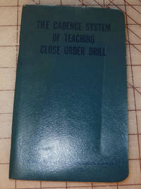 The Cadence System of Teaching Close Order Drill