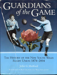 image of Guardians of the Game: The History of the New South Wales Rugby Union 1874-2004