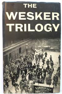 image of The Wesker Trilogy: Chicken Soup with Barley, Roots, I'm Talking About Jerusalem