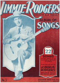 Jimmie Rodgers America's Blue Yodeler: Album of Songs No. 3