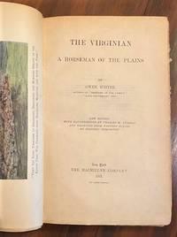 The Virginian. A Horseman of the Plains.