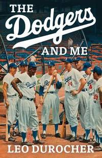The Dodgers and Me : The Inside Story
