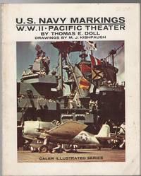 U.S. Navy Markings: W.W. II. Pacific Theater. (Caler Illustrated Series).