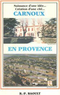 image of Carnoux en provence/ naissance d'une idée ... creation d'une cité