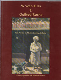 image of Woven Hills & Quilted Rocks:  Folk Artists in Martin County, Indiana