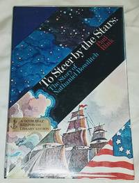 image of TO STEER BY THE STARS The Story of Nathaniel Bowditch