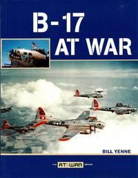 B-17 at War by Yenne, Bill