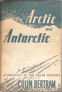 Arctic and Antarctic; A Prospect of the Polar Regions