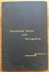 Electrical Boats and Navigation by Thomas Commerford Martin and Joseph Sachs - Hardcover - First edition - 1894 - from Shadyside Books and Biblio.com
