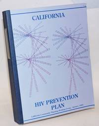 California HIV Prevention Plan: conducted by the Community Planning Work Group, prepared by Harder + Kibbe Research