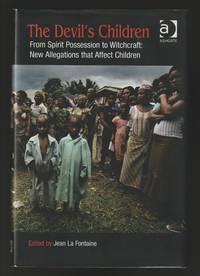 The Devil's Children : From Spirit Possession to Witchcraft : New Allegations That Affect Children