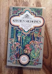 KITCHEN MEDICINES: Curative Recipes and Remedies - A Guide to the Pharmacy in Your Kitchen (Pocket Books #77534)
