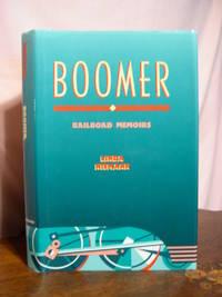 image of BOOMER; RAILROAD MEMOIRS