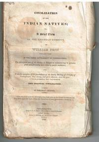 Civilization of the Indian Natives or, a brief view of the friendly conduct of William Penn