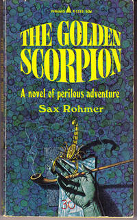 The Golden Scorpion by  Sax Rohmer - 1st Printing - 1966 - from John Thompson and Biblio.com