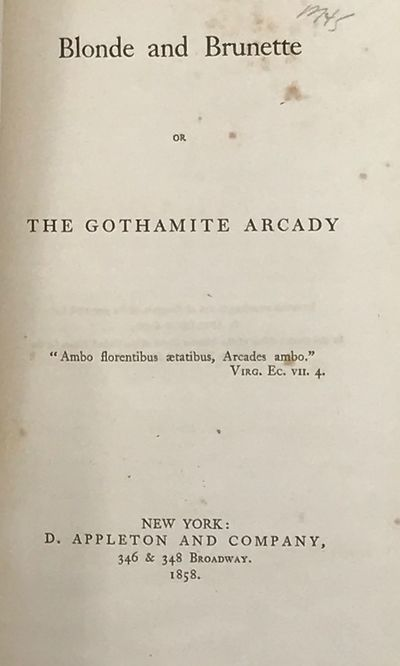 New York: D. Appleton and Company, 346 & 348 Broadway, 1858. First Edition. 12mo. 19 cm. 316pp. Blin...