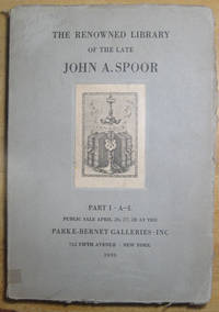 The Renowned Library of the Late John A. Spoor; Part I - A-L; Public Sale April 26, 27, 28, at the Parke-Bernet Galleries, 1939