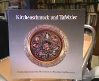 Kirchenschmuck und Tafelzier. Goldschmiedekunst des Historismus aus Rheinland und Westfalen