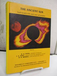 The Ancient Sun Fossil Record in the Earth, Moon and Meteorites: Proceedings of the Conference on the Ancient Sun: Fossil Record in the Earth, Moon and Meteorites, Boulder, Colorado, October 16-19, 1979.