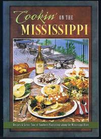 image of Cookin on the Mississippi: Gourmet French and English Recipes from Louisiana and Mississippi Plantations and Paddle Wheelers