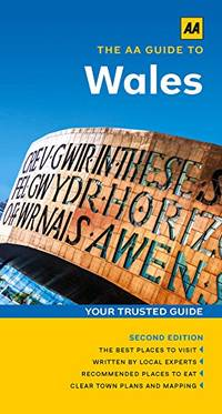 The AA Guide to Wales (Travel Guide)