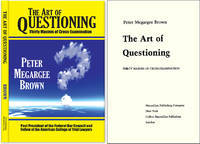 The Art of Questioning: Thirty Maxims of Cross Examination by  Peter Megargee Brown - Hardcover - 2007 - from The Lawbook Exchange Ltd (SKU: 52498)