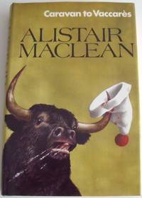 Caravan to Vaccares by Alistair MacLean - First - 1970 - from Takara Books (SKU: 6)
