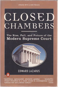 image of Closed Chambers: The Rise, Fall, and Future of the Modern Supreme Court