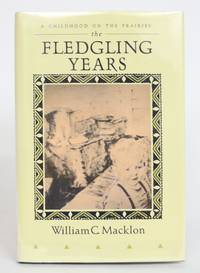 The Fledgling Years: A Childhood on The Prairies