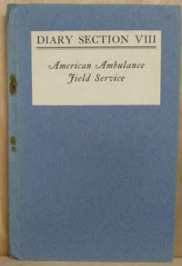 image of Diary of Section VIII:  American Ambulance Field Service
