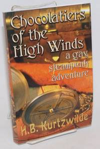 Chocolatiers of the High Winds a gay steampunk adventure