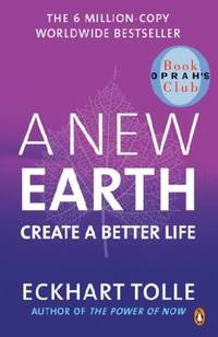 image of A New Earth: Awakening to Your Life's Purpose (Oprah's Book Club, Selection 61) (Paperback)