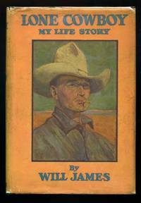Lone Cowboy: My Life Story by  Will JAMES - First Edition - 1930 - from abookshop and Biblio.com