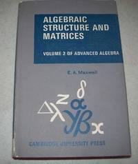 image of Algebraic Structure and Matrices, being Part II of Advanced Algebra