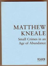 London: Picador, 2005. Uncorrected proof for the first edition. Printed wraps. Signed by Kneale on t...