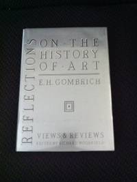 Reflections on the History of Art: Views and Reviews