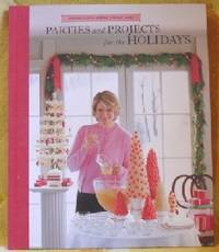 Parties and Projects for the Holidays (Christmas with Martha Stewart  Living Ser. )