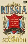 Russia: A 1,000-Year Chronicle of the Wild East by Martin Sixsmith - Paperback - 2012-07-03 - from Books Express and Biblio.com