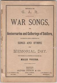 image of War Songs, for Anniversaries and Gatherings of Soldiers, to Which is Added  a Selection of Songs and Hymns for Memorial Day.