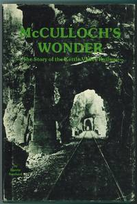 McCulloch's Wonder  The Story of the Kettle Valley Railway