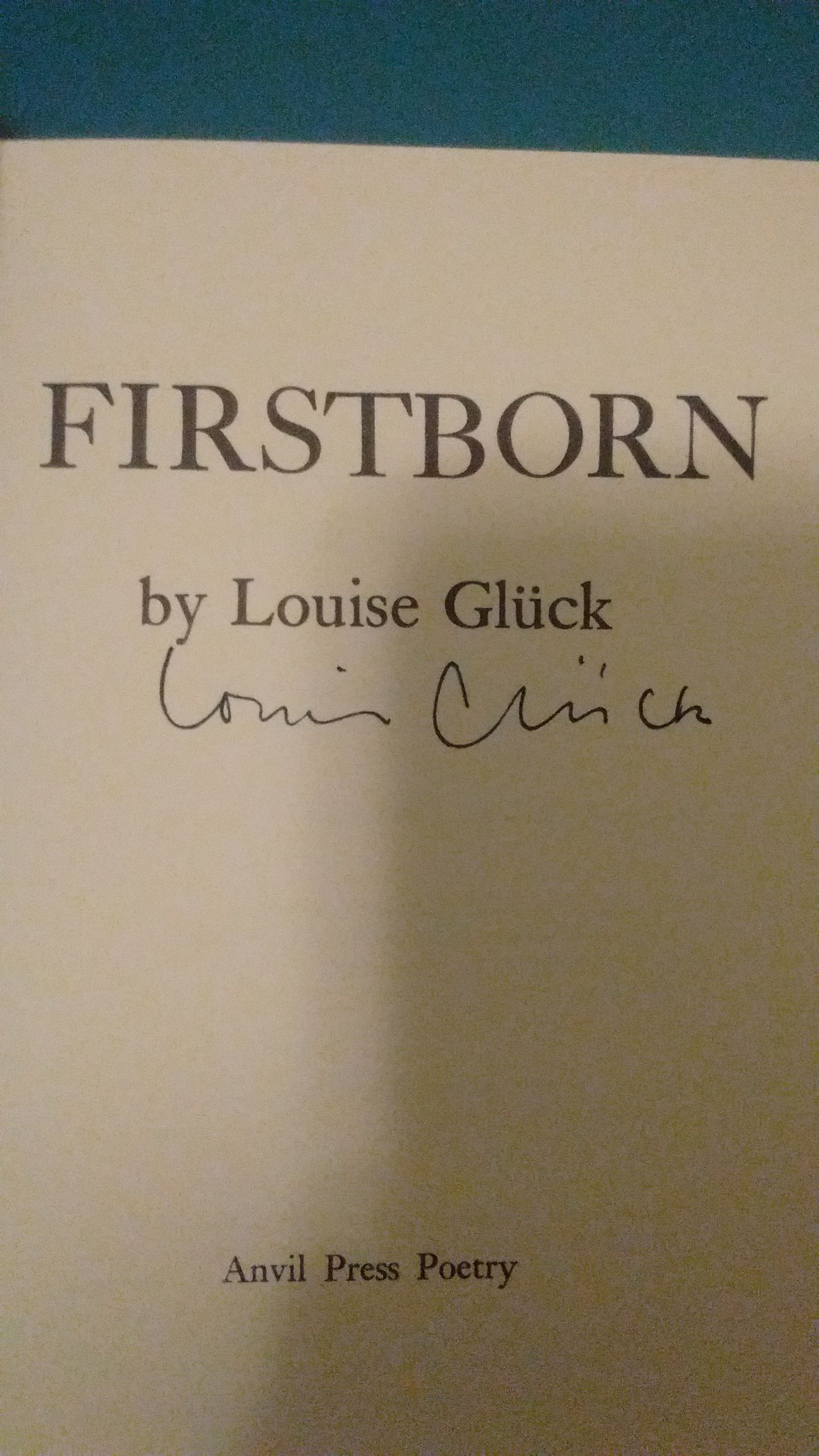 Firstborn By Louise Gluck Paperback Signed First Edition 1969 From William Ramsey Rare Books Manuscripts Sku 000434
