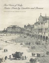 Two Views of Italy: Master Prints by Canaletto and Piranesi